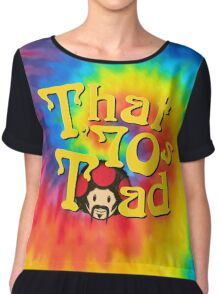 That 70's Toad Chiffon Top