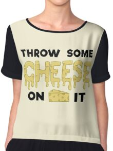 Throw Some Cheese On It Chiffon Top
