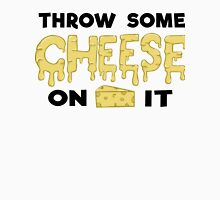Throw Some Cheese On It Classic T-Shirt