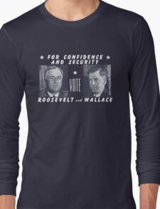 1940 Vote Roosevelt and Wallace Long Sleeve T-Shirt