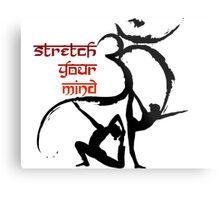 OM Yoga Stretch your mind Metal Print