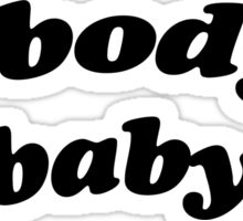 nobody's baby Sticker