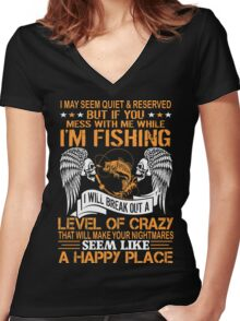 I May Seem Quiet & Reserved Seem Like Happy Place Women's Fitted V-Neck T-Shirt