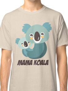 MAMA KOALA Classic T-Shirt