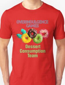 Overindulgence Games Dessert Consumption Team Unisex T-Shirt