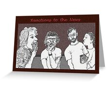 Reactions to the News Greeting Card