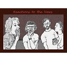 Reactions to the News Photographic Print