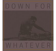 DJ Down For Whatever Photographic Print