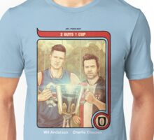 2 Guys 1 Cup AFL Podcast with Wil Anderson and Charlie Clausen Unisex T-Shirt