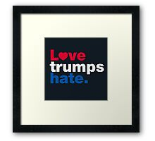 Love Trumps Hate Framed Print
