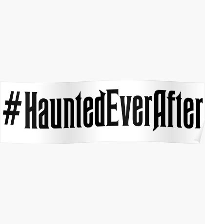 Haunted Ever After Hashtag Poster