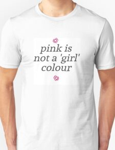 pink is not a girl colour Unisex T-Shirt