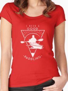 I Need A Good Paddling Funny Kayaking T-Shirt Women's Fitted Scoop T-Shirt