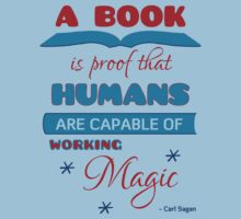 A book is proof that humans are capable of working magic by believeluna