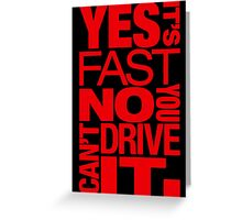 Yes it's fast No you can't drive it (1) Greeting Card