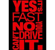 Yes it's fast No you can't drive it (1) Photographic Print