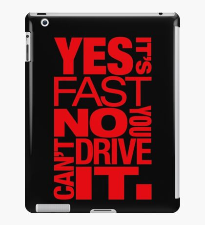 Yes it's fast No you can't drive it (1) iPad Case/Skin