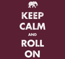Keep Calm and Roll On - Dark by medallion