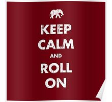 Keep Calm and Roll On - Dark Poster