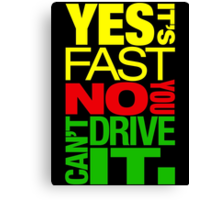 Yes it's fast No you can't drive it (2) Canvas Print