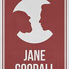 JANE GOODALL - Women in Science Collection by Hydrogene