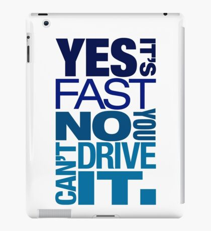 Yes it's fast No you can't drive it (3) iPad Case/Skin