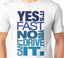 Yes it's fast No you can't drive it (3) Unisex T-Shirt