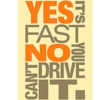 Yes it's fast No you can't drive it (4) Photographic Print
