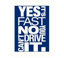 Yes it's fast No you can't drive it (5) Art Print