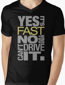 Yes it's fast No you can't drive it (7) Mens V-Neck T-Shirt