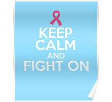 Keep Calm and Fight On against breast cancer funny t-shirt Poster
