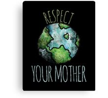 Respect your mother earth day Canvas Print