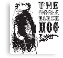The Noble Earth Hog Canvas Print