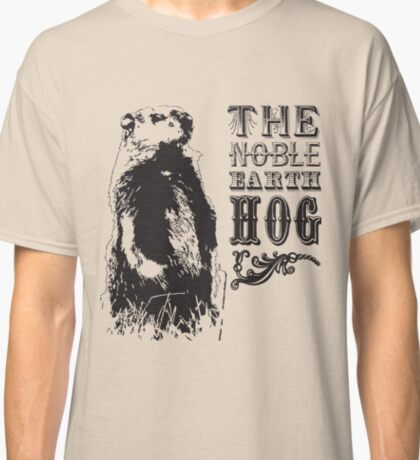 The Noble Earth Hog Classic T-Shirt