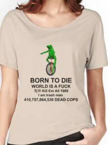 BORN TO DIE / WORLD IS A dat boi Women's Relaxed Fit T-Shirt
