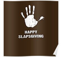Happy Slapsgiving Poster