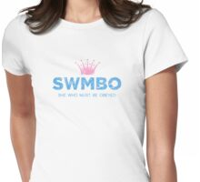 She Who Must Be Obeyed Womens Fitted T-Shirt