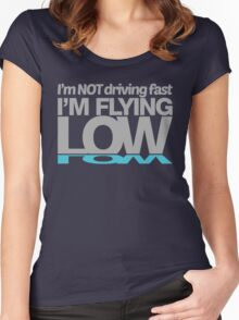 I'm not driving fast – I'm flying low (5) Women's Fitted Scoop T-Shirt