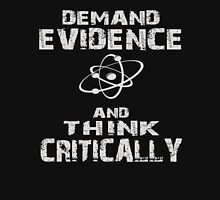 Demand Evidence And Think Critically T-Shirt Unisex T-Shirt