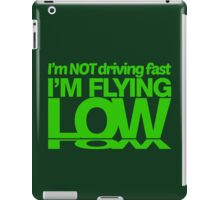 I'm not driving fast – I'm flying low (6) iPad Case/Skin