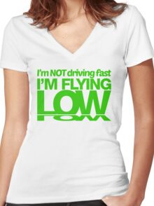 I'm not driving fast – I'm flying low (6) Women's Fitted V-Neck T-Shirt
