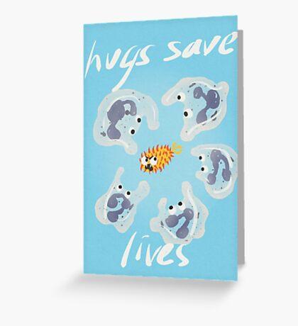 Hugs Save Lives Greeting Card
