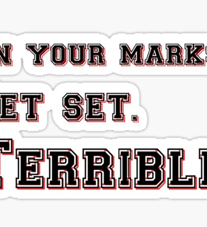 Marks, Set, Terrible Sticker