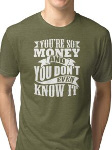 YOURE SO MONEY Tri-blend T-Shirt