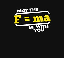 May the (F=ma) force be with you cool sassy funny t-shirt Unisex T-Shirt