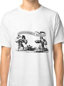 Refreshment Ticket Classic T-Shirt