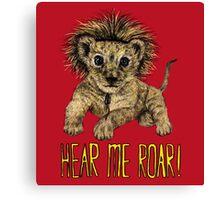Hear me Roar! // lion Canvas Print