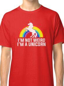 I'm Not Wierd I'm A Unicorn Classic T-Shirt
