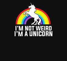 I'm Not Wierd I'm A Unicorn Unisex T-Shirt