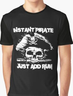 Instant Pirate Just Add Rum Graphic T-Shirt